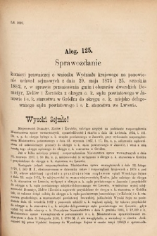 [Kadencja VI, sesja I, al.125] Alegata do Sprawozdań Stenograficznych z Pierwszej Sesyi Szóstego Peryodu Sejmu Krajowego Królestwa Galicyi i Lodomeryi wraz z Wielkiem Księstwem Krakowskiem z roku 1889. Alegat125