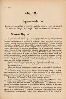 [Kadencja VI, sesja I, al.127] Alegata do Sprawozdań Stenograficznych z Pierwszej Sesyi Szóstego Peryodu Sejmu Krajowego Królestwa Galicyi i Lodomeryi wraz z Wielkiem Księstwem Krakowskiem z roku 1889. Alegat127