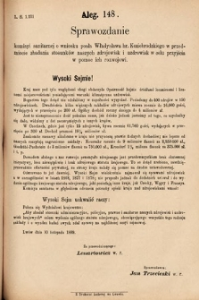 [Kadencja VI, sesja I, al.148] Alegata do Sprawozdań Stenograficznych z Pierwszej Sesyi Szóstego Peryodu Sejmu Krajowego Królestwa Galicyi i Lodomeryi wraz z Wielkiem Księstwem Krakowskiem z roku 1889. Alegat148