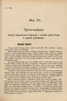 [Kadencja VI, sesja I, al.181] Alegata do Sprawozdań Stenograficznych z Pierwszej Sesyi Szóstego Peryodu Sejmu Krajowego Królestwa Galicyi i Lodomeryi wraz z Wielkiem Księstwem Krakowskiem z roku 1889. Alegat181