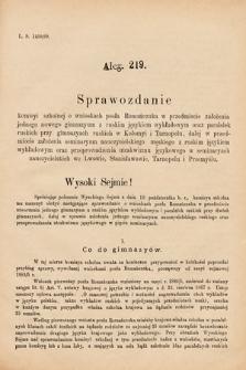 [Kadencja VI, sesja I, al.219] Alegata do Sprawozdań Stenograficznych z Pierwszej Sesyi Szóstego Peryodu Sejmu Krajowego Królestwa Galicyi i Lodomeryi wraz z Wielkiem Księstwem Krakowskiem z roku 1889. Alegat219