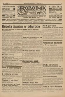 Robotnik : centralny organ P.P.S. R.41 [i.e.43], nr 85 (22 marca 1937) = nr 6966