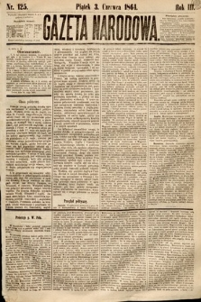 Gazeta Narodowa. 1864, nr125