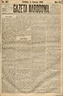 Gazeta Narodowa. 1864, nr127