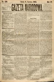 Gazeta Narodowa. 1864, nr129