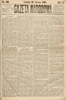 Gazeta Narodowa. 1864, nr139