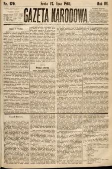 Gazeta Narodowa. 1864, nr170