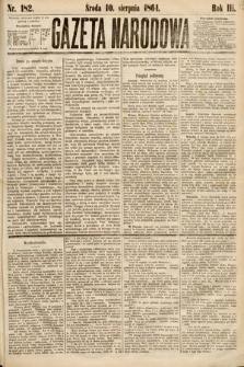 Gazeta Narodowa. 1864, nr182
