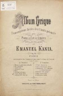 Album lyrique : transcriptions faciles des chants polonais : pour piano à 2 et à 4 mains : op. 50. 1-re serie, à 2 mains. No. 5, Pieśń mojego życia
