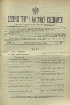 Dziennik Taryf i Zarządzeń Kolejowych : organ urzędowy Ministerstwa Komunikacji. R.5, nr 15 (29 lutego 1932)