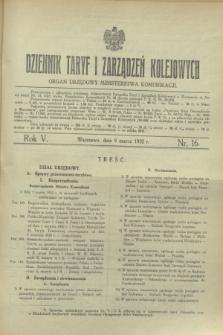 Dziennik Taryf i Zarządzeń Kolejowych : organ urzędowy Ministerstwa Komunikacji. R.5, nr 16 (8 marca 1932)