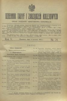 Dziennik Taryf i Zarządzeń Kolejowych : organ urzędowy Ministerstwa Komunikacji. R.5, nr 24 (14 kwietnia 1932)