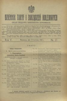 Dziennik Taryf i Zarządzeń Kolejowych : organ urzędowy Ministerstwa Komunikacji. R.5, nr 27 (30 kwietnia 1932)