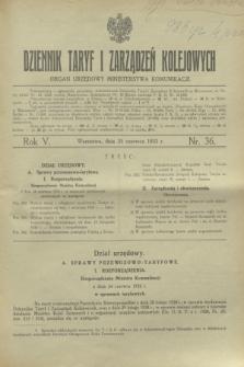 Dziennik Taryf i Zarządzeń Kolejowych : organ urzędowy Ministerstwa Komunikacji. R.5, nr 36 (25 czerwca 1932)