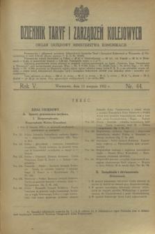 Dziennik Taryf i Zarządzeń Kolejowych : organ urzędowy Ministerstwa Komunikacji. R.5, nr 44 (13 sierpnia 1932)