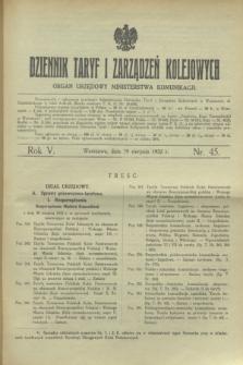 Dziennik Taryf i Zarządzeń Kolejowych : organ urzędowy Ministerstwa Komunikacji. R.5, nr 45 (30 sierpnia 1932)