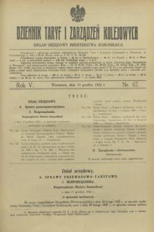 Dziennik Taryf i Zarządzeń Kolejowych : organ urzędowy Ministerstwa Komunikacji. R.5, nr 67 (19 grudnia 1932)