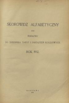 Skorowidz alfabetyczny do Dodatku do Dziennika Taryf i Zarządzeń Kolejowych rok 1932. R.5