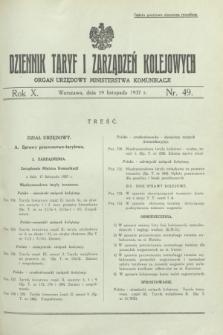 Dziennik Taryf i Zarządzeń Kolejowych : organ urzędowy Ministerstwa Komunikacji. R.10, nr 49 (19 listopada 1937)