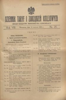 Dziennik Taryf i Zarządzeń Kolejowych : organ urzędowy Ministerstwa Komunikacji. R.8, nr 25 (15 czerwca 1935)