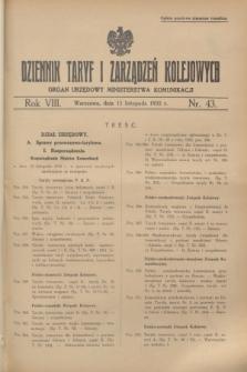 Dziennik Taryf i Zarządzeń Kolejowych : organ urzędowy Ministerstwa Komunikacji. R.8, nr 43 (15 listopada 1935) + dod.+ wkładka