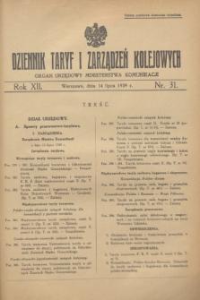 Dziennik Taryf i Zarządzeń Kolejowych : organ urzędowy Ministerstwa Komunikacji. R.12, nr 31 (14 lipca 1939)