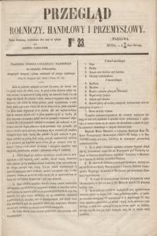 Przegląd Rolniczy, Handlowy i Przemysłowy : pismo bezpłatne, wychodzące dwa razy na tydzień przy Dzienniku Warszawskim. 1853, nr 23 (23 marca)