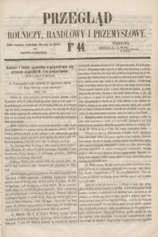 Przegląd Rolniczy, Handlowy i Przemysłowy : pismo bezpłatne, wychodzące dwa razy na tydzień przy Dzienniku Warszawskim. 1853, nr 44 (5 czerwca)