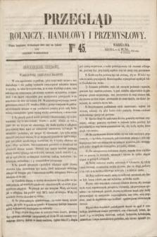 Przegląd Rolniczy, Handlowy i Przemysłowy : pismo bezpłatne, wychodzące dwa razy na tydzień przy Dzienniku Warszawskim. 1853, nr 45 (8 czerwca)