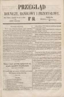 Przegląd Rolniczy, Handlowy i Przemysłowy : pismo bezpłatne, wychodzące dwa razy na tydzień przy Dzienniku Warszawskim. 1853, nr 50 (26 czerwca)