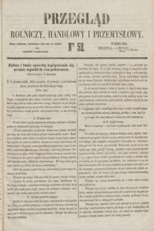 Przegląd Rolniczy, Handlowy i Przemysłowy : pismo bezpłatne, wychodzące dwa razy na tydzień przy Dzienniku Warszawskim. 1853, nr 52 (3 lipca)