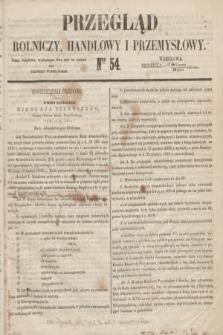 Przegląd Rolniczy, Handlowy i Przemysłowy : pismo bezpłatne, wychodzące dwa razy na tydzień przy Dzienniku Warszawskim. 1853, nr 54 (10 lipca)