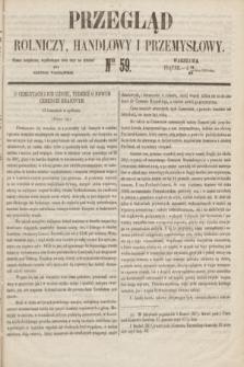 Przegląd Rolniczy, Handlowy i Przemysłowy : pismo bezpłatne, wychodzące dwa razy na tydzień przy Dzienniku Warszawskim. 1853, nr 59 (29 lipca)