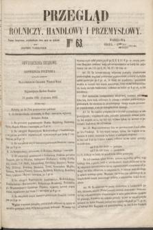 Przegląd Rolniczy, Handlowy i Przemysłowy : pismo bezpłatne, wychodzące dwa razy na tydzień przy Dzienniku Warszawskim. 1853, nr 63 (10 sierpnia)