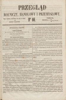 Przegląd Rolniczy, Handlowy i Przemysłowy : pismo bezpłatne, wychodzące dwa razy na tydzień przy Dzienniku Warszawskim. 1853, nr 66 (21 sierpnia)
