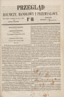 Przegląd Rolniczy, Handlowy i Przemysłowy : pismo bezpłatne, wychodzące dwa razy na tydzień przy Dzienniku Warszawskim. 1853, nr 68 (28 sierpnia)