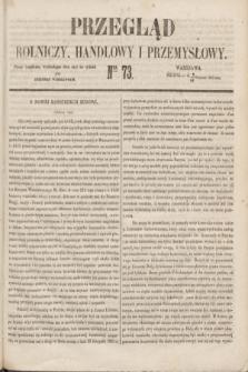 Przegląd Rolniczy, Handlowy i Przemysłowy : pismo bezpłatne, wychodzące dwa razy na tydzień przy Dzienniku Warszawskim. 1853, nr 73 (14 września)