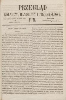 Przegląd Rolniczy, Handlowy i Przemysłowy : pismo bezpłatne, wychodzące dwa razy na tydzień przy Dzienniku Warszawskim. 1853, nr 74 (18 września)