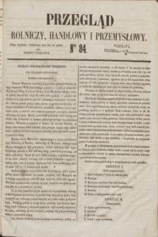 Przegląd Rolniczy, Handlowy i Przemysłowy : pismo bezpłatne, wychodzące dwa razy na tydzień przy Dzienniku Warszawskim. 1853, nr 84 (23 października)