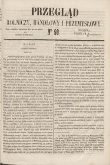 Przegląd Rolniczy, Handlowy i Przemysłowy : pismo bezpłatne, wychodzące dwa razy na tydzień przy Dzienniku Warszawskim. 1853, nr 90 (15 listopada)