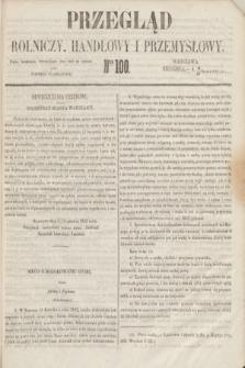 Przegląd Rolniczy, Handlowy i Przemysłowy : pismo bezpłatne, wychodzące dwa razy na tydzień przy Dzienniku Warszawskim. 1853, nr 100 (18 grudnia)