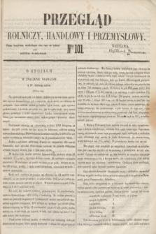 Przegląd Rolniczy, Handlowy i Przemysłowy : pismo bezpłatne, wychodzące dwa razy na tydzień przy Dzienniku Warszawskim. 1853, nr 101 (23 grudnia)