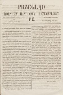 Przegląd Rolniczy, Handlowy i Przemysłowy : pismo bezpłatne, wychodzące dwa razy na tydzień przy Dzienniku Warszawskim. 1855, nr 16 (25 lutego)