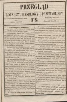 Przegląd Rolniczy, Handlowy i Przemysłowy : pismo bezpłatne, wychodzące dwa razy na tydzień przy Dzienniku Warszawskim. 1855, nr 22 (18 marca)