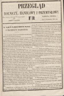 Przegląd Rolniczy, Handlowy i Przemysłowy : pismo bezpłatne, wychodzące dwa razy na tydzień przy Dzienniku Warszawskim. 1855, nr 30 (15 kwietnia)