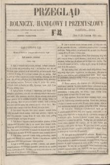 Przegląd Rolniczy, Handlowy i Przemysłowy : pismo bezpłatne, wychodzące dwa razy na tydzień przy Dzienniku Warszawskim. 1855, nr 32 (25 kwietnia)