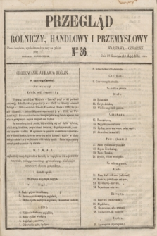 Przegląd Rolniczy, Handlowy i Przemysłowy : pismo bezpłatne, wychodzące dwa razy na tydzień przy Dzienniku Warszawskim. 1855, nr 36 (10 maja)