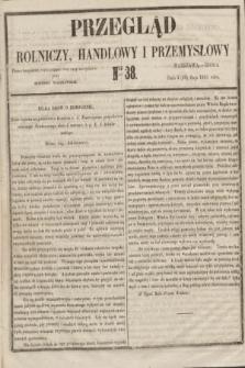 Przegląd Rolniczy, Handlowy i Przemysłowy : pismo bezpłatne, wychodzące dwa razy na tydzień przy Dzienniku Warszawskim. 1855, nr 38 (16 maja)