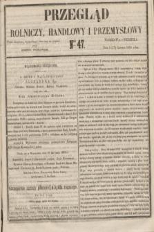 Przegląd Rolniczy, Handlowy i Przemysłowy : pismo bezpłatne, wychodzące dwa razy na tydzień przy Dzienniku Warszawskim. 1855, nr 47 (17 czerwca)