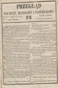 Przegląd Rolniczy, Handlowy i Przemysłowy : pismo bezpłatne, wychodzące dwa razy na tydzień przy Dzienniku Warszawskim. 1855, nr 51 (1 lipca)